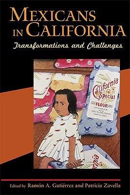 Mexicans in California By Gutierrez, Ramon A. (EDT)/ Zavella, Patricia (EDT)/ Segura, Denise A. (CON)/ Trevizo, Dolores (CON)/ Palerm, Juan Vicente (CON)
