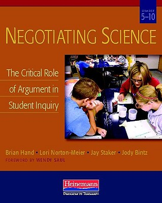 Negotiating Science By Hand, Brian/ Norton-meier, Lori/ Staker, Jay/ Bintz, Jody/ Saul, Wendy (FRW)
