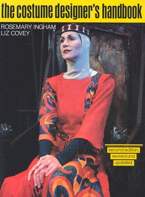 The Costume Designer's Handbook By Covey, Liz/ Ingham, Rosemary