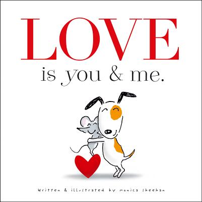 Love Is You & Me. By Sheehan, Monica/ Sheehan, Monica (ILT)